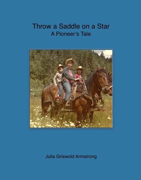 Throw A Saddle On A Star-A Pioneer's Tale